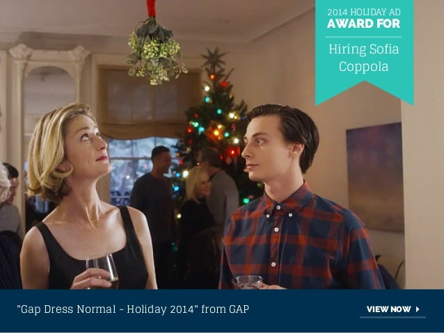 """2014 HOLIDAY AD  AWARD FOR  Hiring Sofia  Coppola  """"Gap Dress Normal - Holiday 2014"""" from GAP VIEW NOW"""