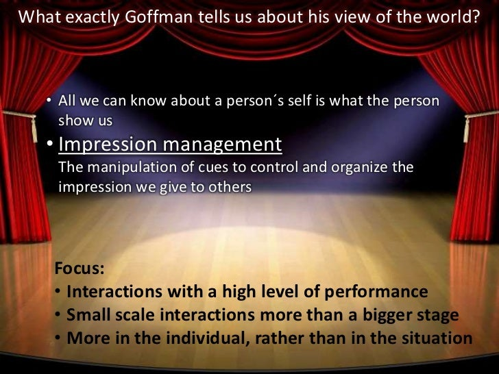Erving goffman dramaturgical analysis of social interaction