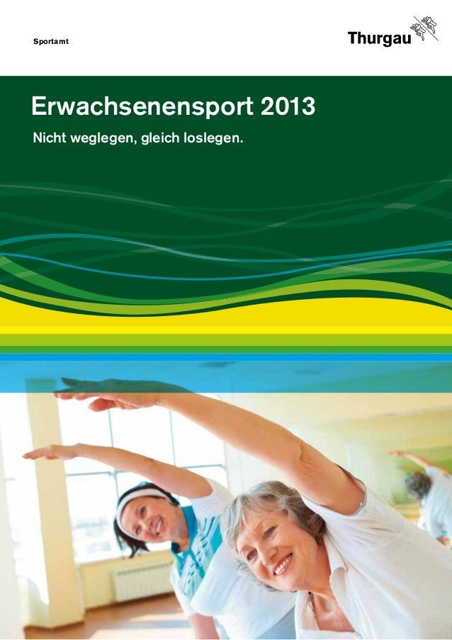 Sportamt                                   1Erwachsenensport 2013Nicht weglegen, gleich loslegen.