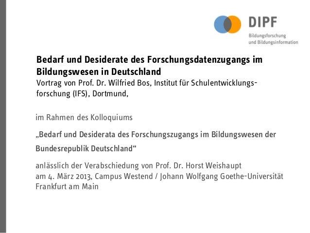 """im Rahmen des Kolloquiums""""Bedarf und Desiderata des Forschungszugangs im Bildungswesen derBundesrepublik Deutschland""""anläs..."""