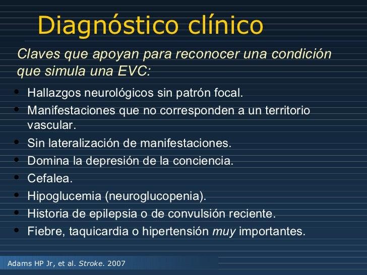 Diagnóstico clínico Claves que apoyan para reconocer una condición que simula una EVC: <ul><li>Hallazgos neurológicos sin ...