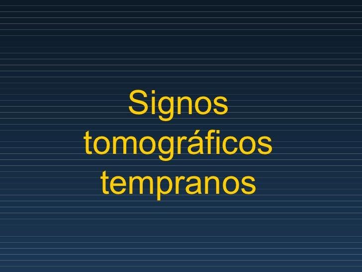 Signos tomográficos tempranos