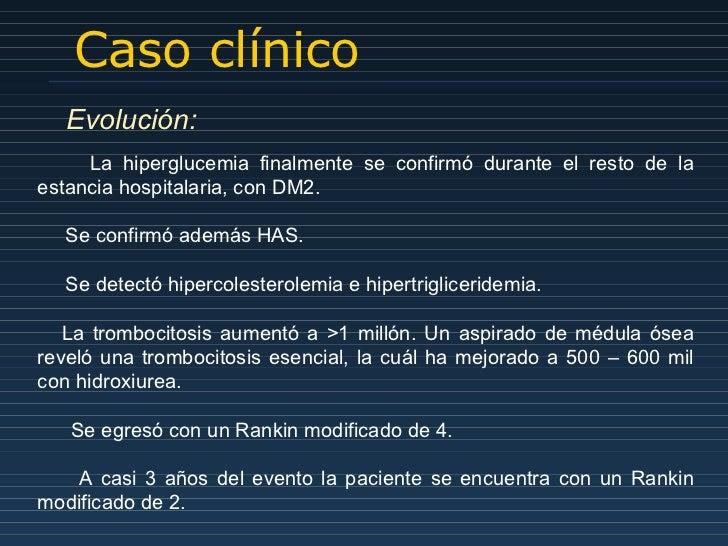Caso clínico La hiperglucemia finalmente se confirmó durante el resto de la estancia hospitalaria, con DM2. Se confirmó ad...