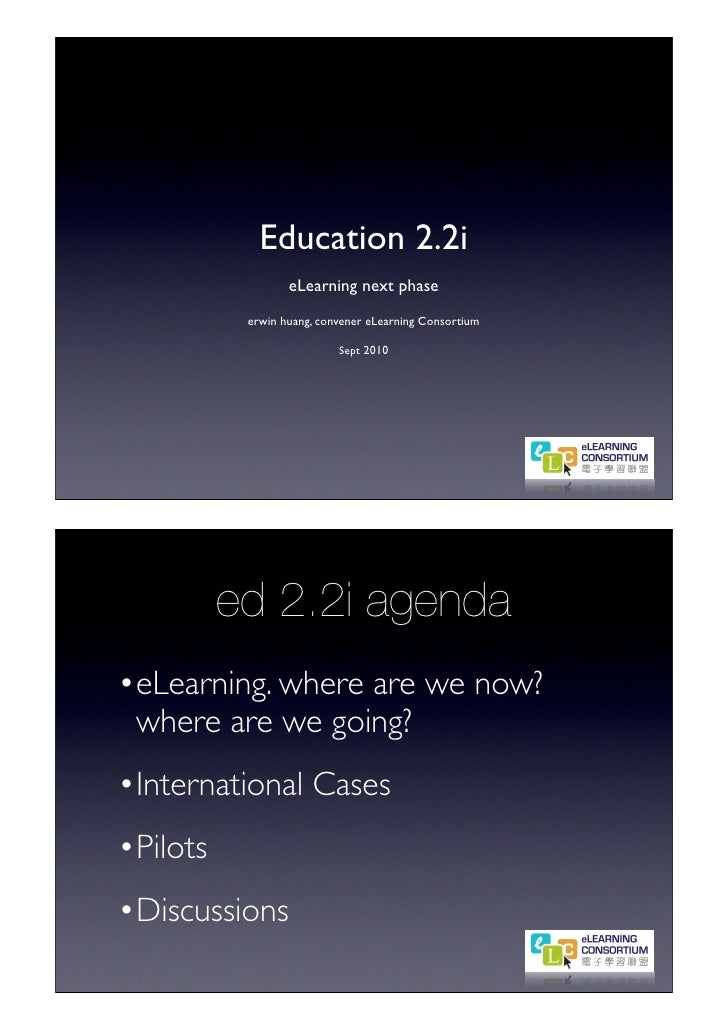 Education 2.2i                   eLearning next phase            erwin huang, convener eLearning Consortium               ...