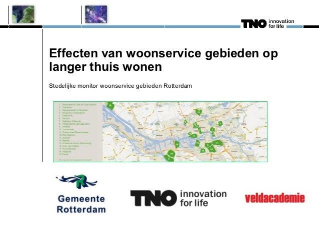 Effecten van woonservice gebieden oplanger thuis wonenStedelijke monitor woonservice gebieden Rotterdam