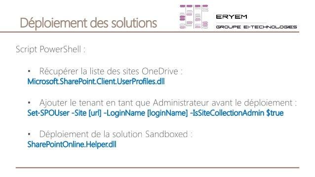 Déploiement des solutions Microsoft.SharePoint.Client.UserProfiles.dll Set-SPOUser -Site [url] -LoginName [loginName] -IsS...