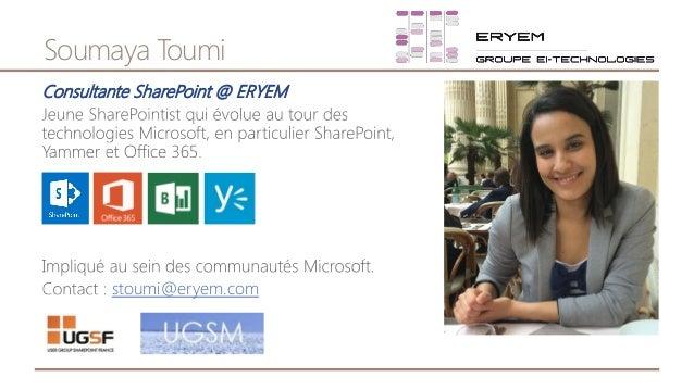 Soumaya Toumi Consultante SharePoint @ ERYEM stoumi@eryem.com