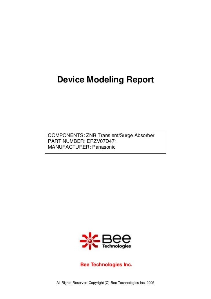 Device Modeling ReportCOMPONENTS: ZNR Transient/Surge AbsorberPART NUMBER: ERZV07D471MANUFACTURER: Panasonic              ...