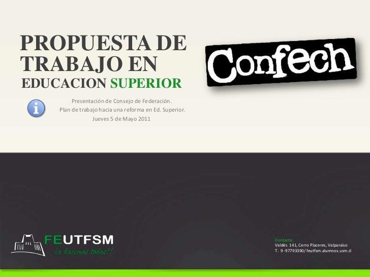 PROPUESTA DE<br />TRABAJO EN<br />EDUCACION SUPERIOR<br />Presentación de Consejo de Federación.<br /> Plan de trabajohaci...