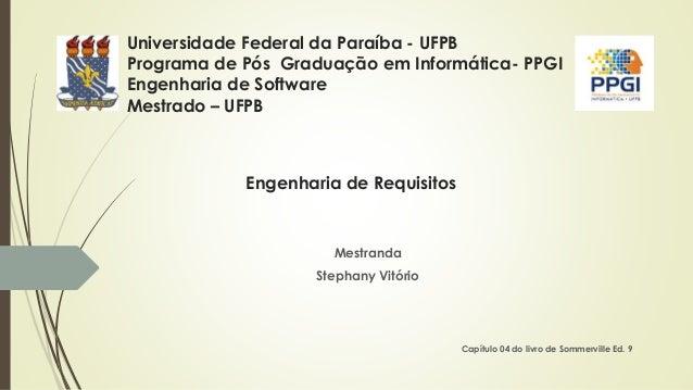 Universidade Federal da Paraíba - UFPB Programa de Pós Graduação em Informática- PPGI Engenharia de Software Mestrado – UF...