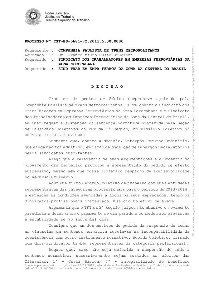 Poder Judiciário Justiça do Trabalho Tribunal Superior do Trabalho PROCESSO Nº TST-ES-5681-72.2013.5.00.0000 Firmado por a...