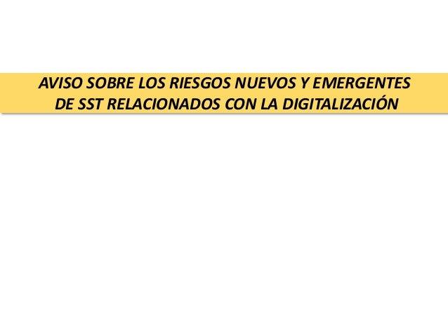 AVISO SOBRE LOS RIESGOS NUEVOS Y EMERGENTES DE SST RELACIONADOS CON LA DIGITALIZACIÓN