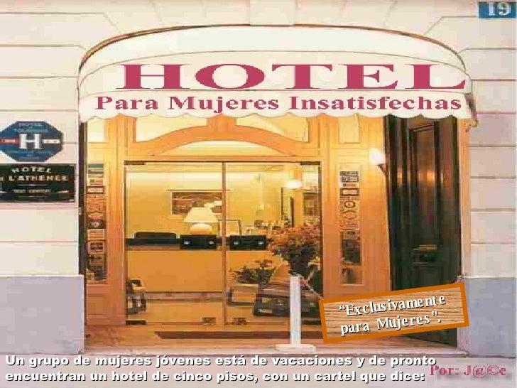 """Un grupo de mujeres jóvenes está de vacaciones y de pronto encuentran un hotel de cinco pisos, con un cartel que dice:  """" ..."""