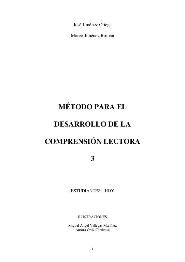 José Jiménez Ortega     Marco Jiménez Román  MÉTODO PARA EL DESARROLLO DE LACOMPRENSIÓN LECTORA                 3     ESTU...
