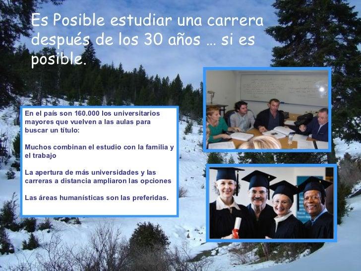 Es Posible estudiar una carrera después de los 30 años … si es posible. En el país son 160.000 los universitarios mayores ...