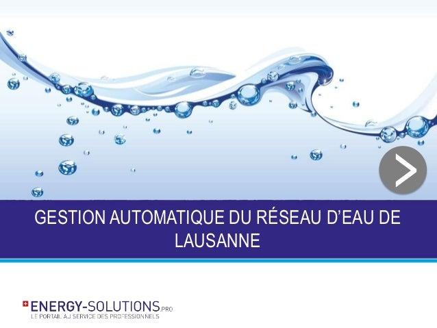GESTION AUTOMATIQUE DU RÉSEAU D'EAU DE LAUSANNE >