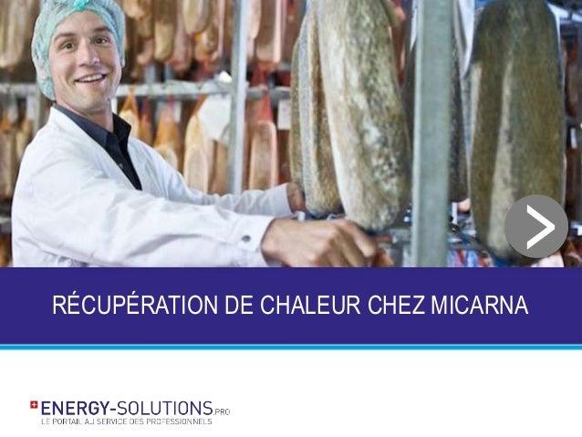RÉCUPÉRATION DE CHALEUR CHEZ MICARNA >