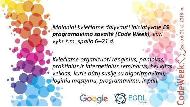 Spalio6-21d.2018m. Maloniai kviečiame dalyvauti iniciatyvoje ES programavimo savaitė (Code Week), kuri vyks š.m. spalio 6–...