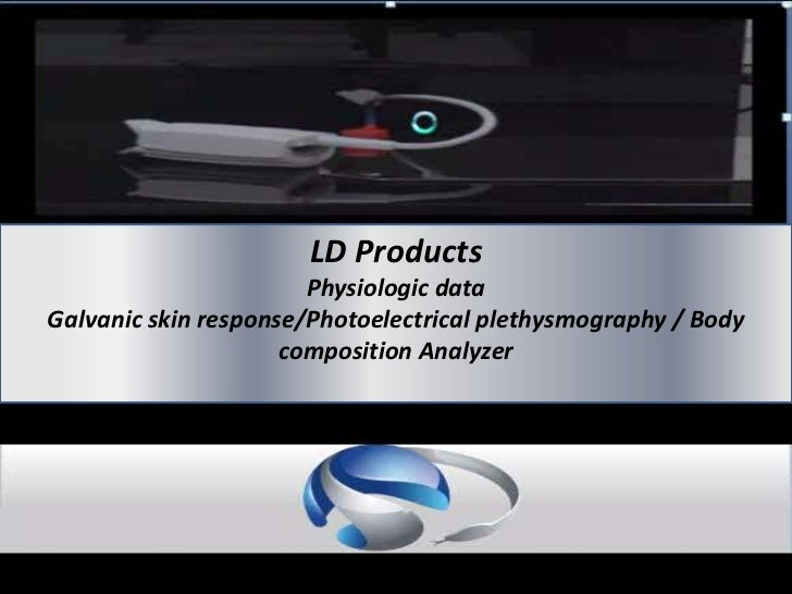 LD Products<br />Physiologic data<br />Galvanic skin response/Photoelectrical plethysmography / Body composition Analyzer<...