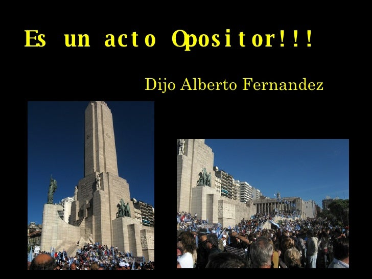Es un acto Opositor!!! Dijo Alberto Fernandez