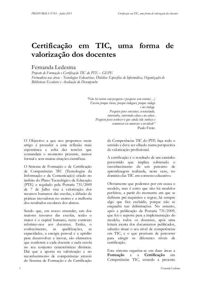 PROFFORMA Nº 03 – Junho 2011  Certificação em TIC, uma forma de valorização dos docentes  Certificação em TIC, uma forma d...