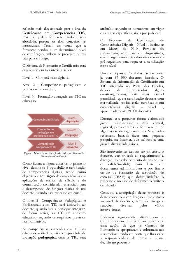 PROFFORMA Nº 03 – Junho 2011  reflexão mais direccionada para a área da Certificação em Competências TIC, mas na qual a fo...