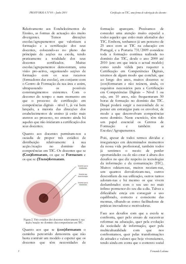 PROFFORMA Nº 03 – Junho 2011  Relativamente aos Estabelecimentos de Ensino, as formas de actuação são muito divergentes. T...