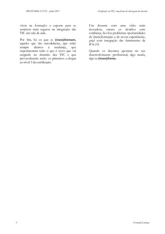 PROFFORMA Nº 03 – Junho 2011  vêem na formação o suporte para se sentirem mais seguros na integração das TIC em sala de au...