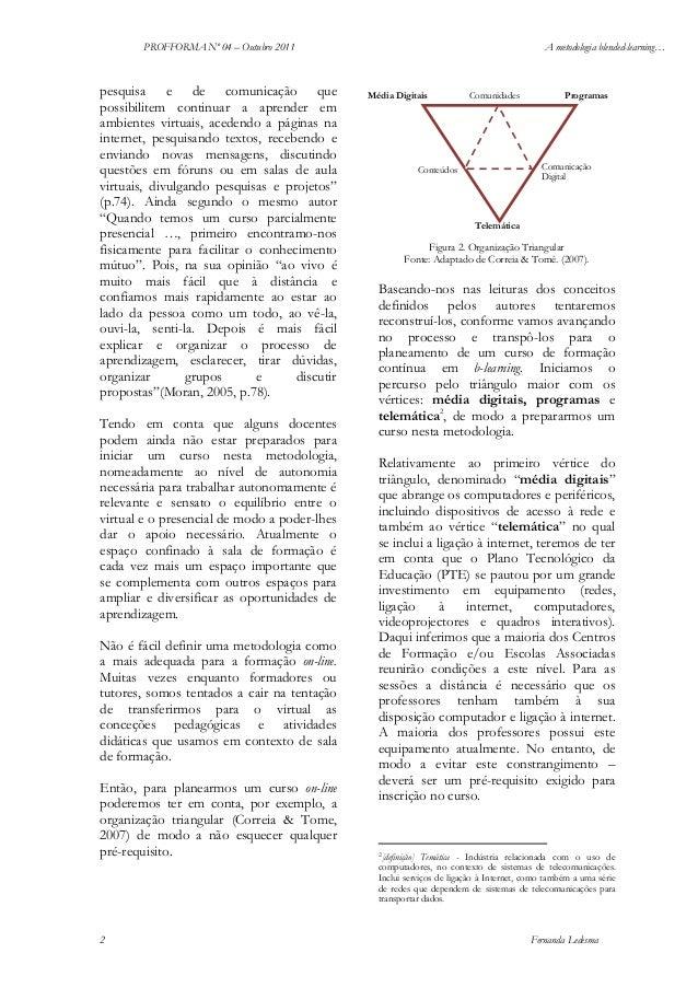 PROFFORMA Nº 04 – Outubro 2011  pesquisa e de comunicação que possibilitem continuar a aprender em ambientes virtuais, ace...