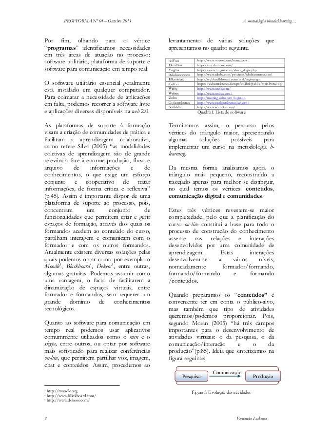 """PROFFORMA Nº 04 – Outubro 2011  Por fim, olhando para o vértice """"programas"""" identificamos necessidades em três áreas de at..."""