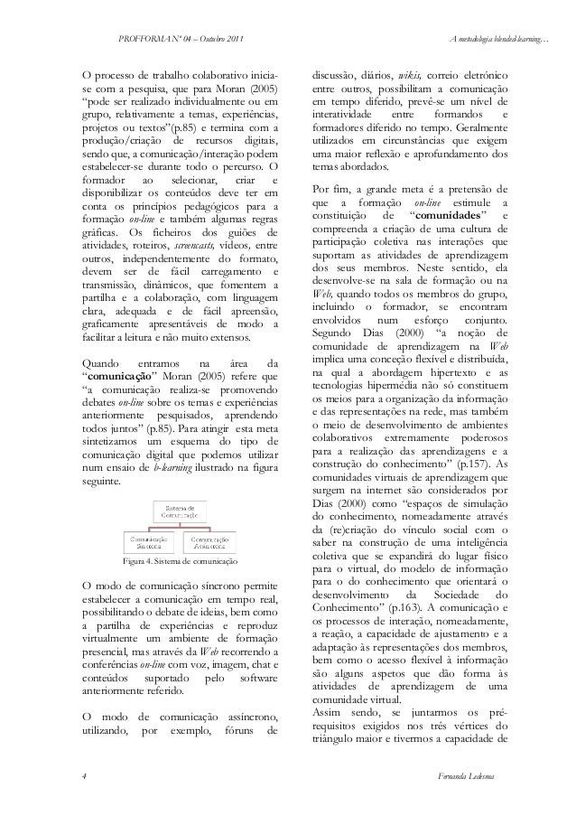 """PROFFORMA Nº 04 – Outubro 2011  O processo de trabalho colaborativo iniciase com a pesquisa, que para Moran (2005) """"pode s..."""