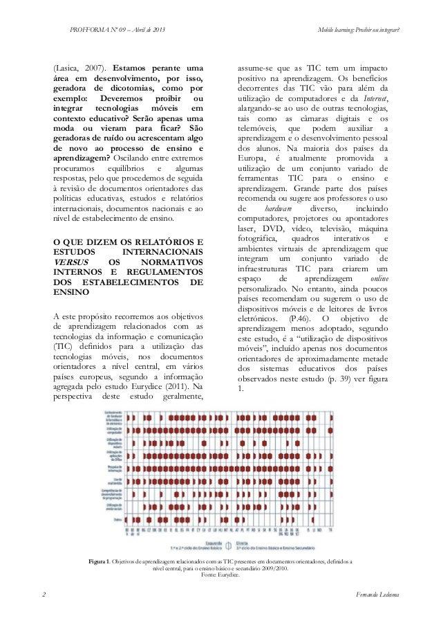 PROFFORMA Nº 09 – Abril de 2013  (Lasica, 2007). Estamos perante uma área em desenvolvimento, por isso, geradora de dicoto...