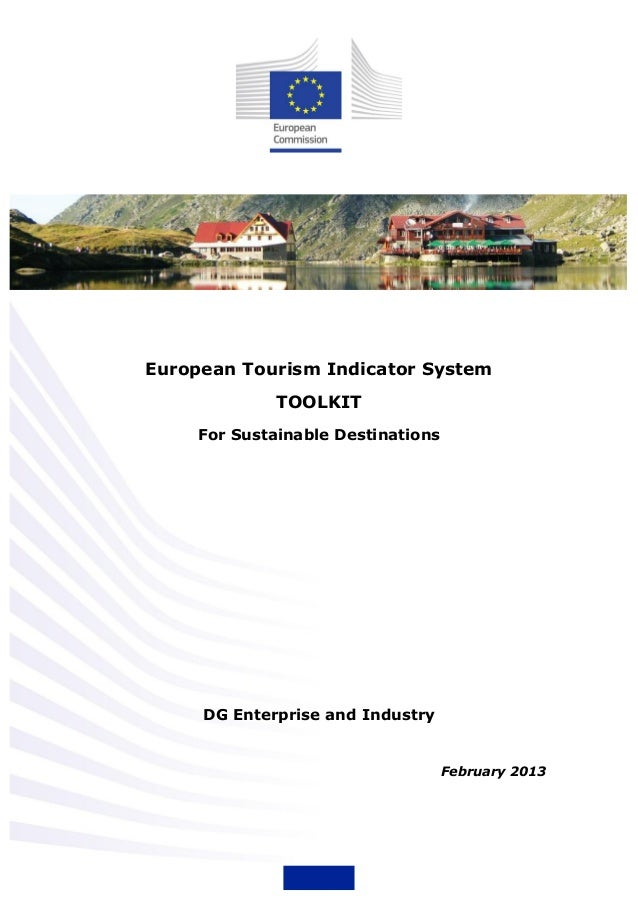 European Tourism Indicator System TOOLKIT For Sustainable Destinations DG Enterprise and Industry February 2013