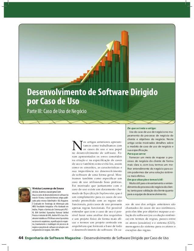 Desenvolvimento de Software Dirigido por Caso de Uso Parte III: Caso de Uso de Negócio  N  Vinicius Lourenço de Sousa vini...