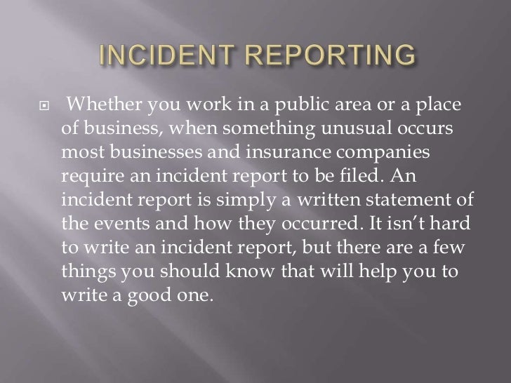     Whether you work in a public area or a place    of business, when something unusual occurs    most businesses and ins...