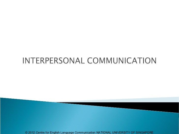 © 2012 Centre for English Language Communication NATIONAL UNIVERSITY OF SINGAPORE