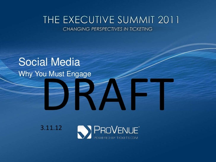 Social Media<br />DRAFT<br />3.11.12<br />Why You Must Engage<br />