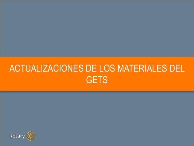 ACTUALIZACIONES DE LOS MATERIALES DEL GETS