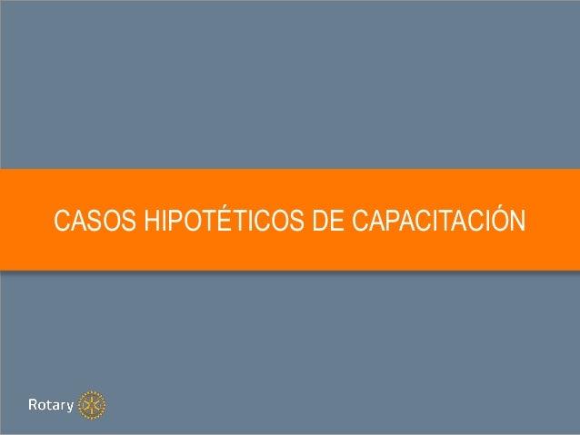 CASOS HIPOTÉTICOS DE CAPACITACIÓN
