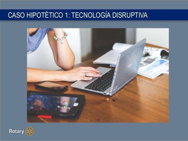 CASO HIPOTÉTICO 1: TECNOLOGÍA DISRUPTIVA