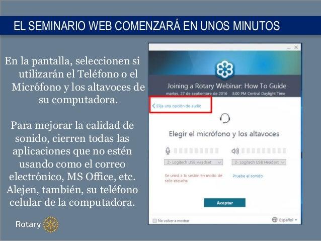 EL SEMINARIO WEB COMENZARÁ EN UNOS MINUTOS En la pantalla, seleccionen si utilizarán el Teléfono o el Micrófono y los alta...