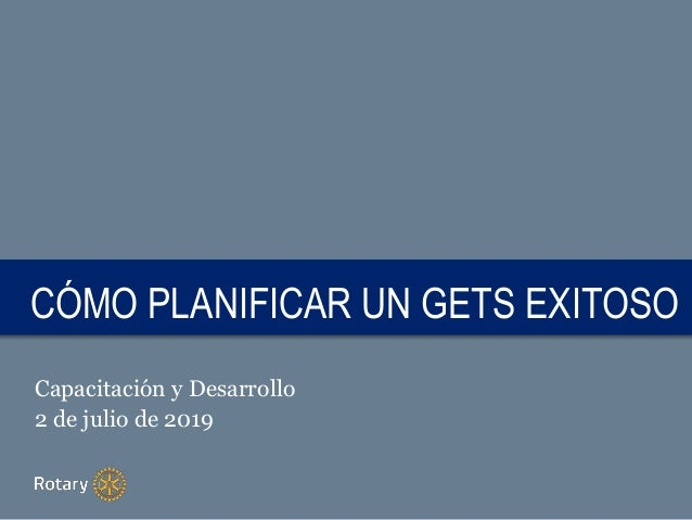 TITLECÓMO PLANIFICAR UN GETS EXITOSO Capacitación y Desarrollo 2 de julio de 2019