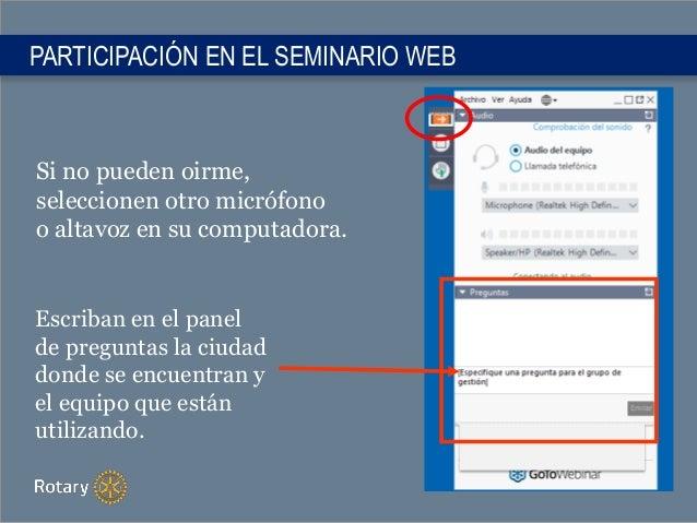 PARTICIPACIÓN EN EL SEMINARIO WEB Si no pueden oirme, seleccionen otro micrófono o altavoz en su computadora. Escriban en ...