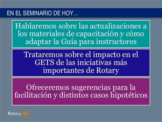 EN EL SEMINARIO DE HOY… Hablaremos sobre las actualizaciones a los materiales de capacitación y cómo adaptar la Guía para ...