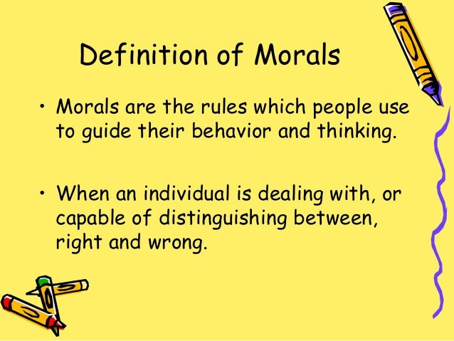 a description of morality as the principle of right and wrong While morals are concerned with principles of right and wrong, ethics are related to while deciding what is right some moral principles definition of ethics.