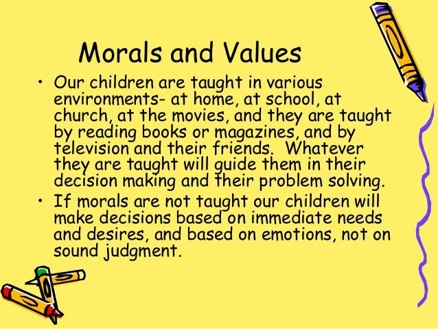 essays on moral values for school children Moral values: importance of moral values in and refined families lose moral values if the school environment plans the texts of the children on these.