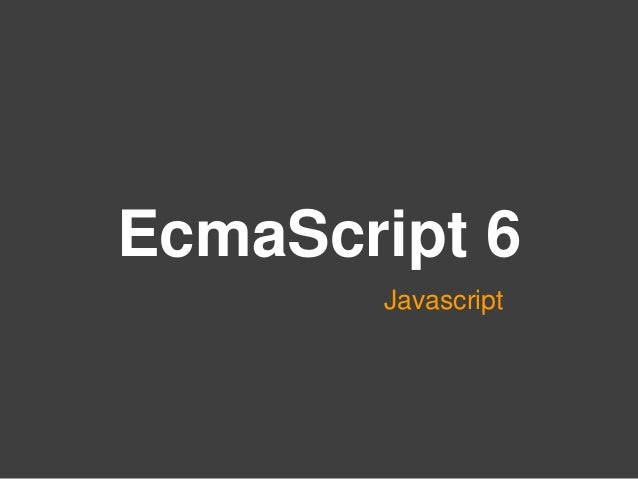 Javascript EcmaScript 6