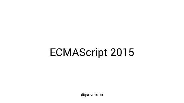 ECMAScript 2015 @jsoverson