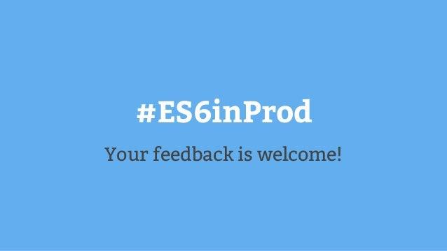 ES6 in Production [JSConfUY2015] Slide 3