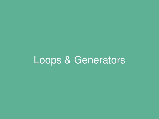 Loops //ES5 // Using forEeach on an array. ['John', 'Smith'].forEach(function(item){ console.log(item); }); // Using for-i...